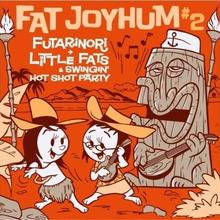 ふたり乗り+Littlefats & Swingin'hot shotparty / FAT joyHum 2