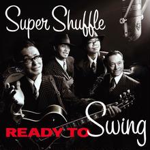SUPER SHUFFLE / READY TO SWING (GC035)