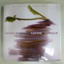 【中古】PIERRE GAGNAIRE LUCIDE & LUDIQUE Jean Francois Abert Peter Lippmann La Martiniere 179-478SK