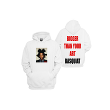 BASQUIAT - BIGGER THAN YOUR ART  Hoodie  White