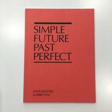 Simple Future Past Perfect  by Nate Walton & Jerry Hsu