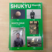 SHUKYU Magazine 1「ROOTS ISSUE」
