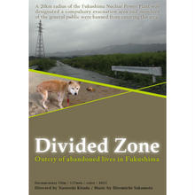 Divided Zone-Outcry of abandoned lives in Fukushima【Online distribution】English