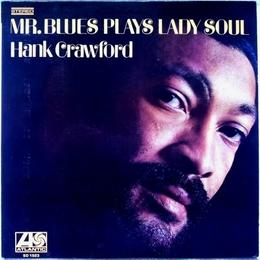 Hank Crawford ‎– Mr. Blues Plays Lady Soul