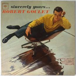 Robert Goulet ‎– Sincerely Yours