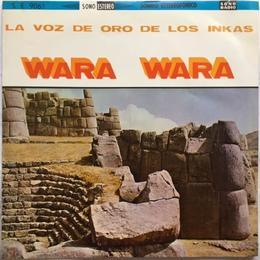 Wara Wara – La Voz De Oro De Los Inkas