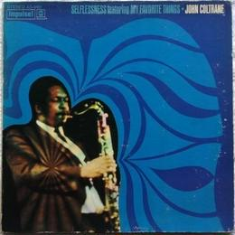 John Coltrane – Selflessness Featuring My Favorite Things
