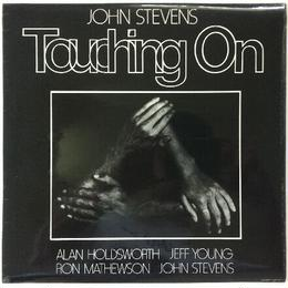 John Stevens ‎– Touching On