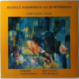 Michele Rosewoman And Quintessence ‎– Contrast High