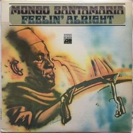 Mongo Santamaria ‎– Feelin' Alright