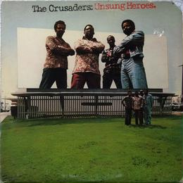 Crusaders, The – Unsung Heroes