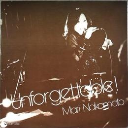 Mari Nakamoto – Unforgettable!