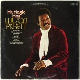 Wilson Pickett – Mr. Magic Man