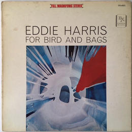 Eddie Harris ‎– For Bird and Bags