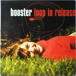 Booster ‎– Loop In Release