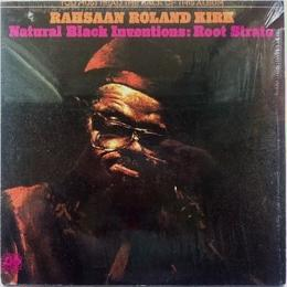 Rahsaan Roland Kirk – Natural Black Inventions:Root Strata