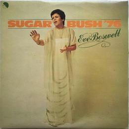 Eve Boswell – Sugar Bush '76