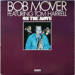 Bob Mover Featring Tom Harrell - On The Move