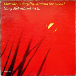 Gary McFarland & Co. / Does The Sun Really Shine On The Moon?