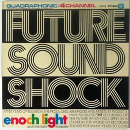 Enoch Light And The Light Brigade ‎– Future Sound Shock