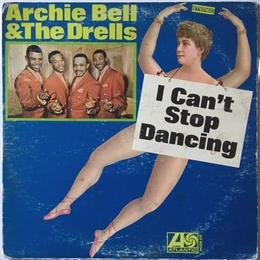 Archie Bell & The Drells ‎– I Can't Stop Dancing