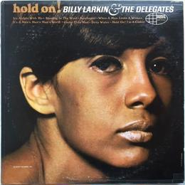 Billy Larkin & The Delegates – Hold On!