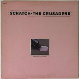 Crusaders, The ‎– Scratch