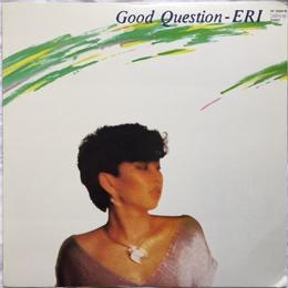 Eri (大野えり) ‎– Good Question
