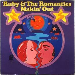 Ruby & The Romantics ‎– Makin' Out