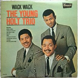 Young Holt Trio, ‎The – Wack Wack