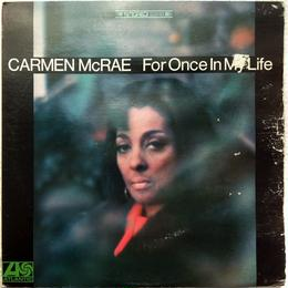 Carmen McRae ‎– For Once In My Life