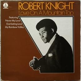Robert Knight - Love On A Mountain Top