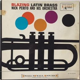 Nick Perito And His Orchestra ‎– Blazing Latin Brass