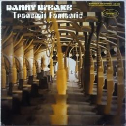 Danny Breaks - Transmit Fantastic