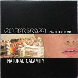 Natural Calamity - On The Peach (Peach Head Remix)
