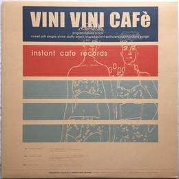 Instant Cafe Records – Vini Vini Cafè