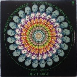 Dev Large - Dead Funky President/Untouchable Buddha Funk Jazz