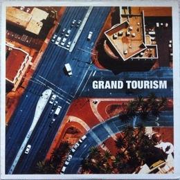 Grand Tourism - A L'Ecoute De Tes Courbes