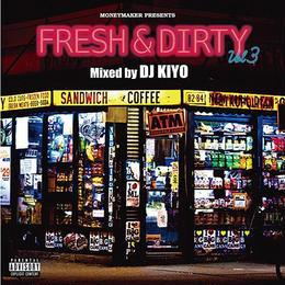 FRESH&DIRTY Vol.3 DJ KIYO