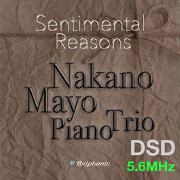 "M7.8 ""Innocent Eyes"" "" Pray For Peace"" Sentimental Reasons/Mayo Nakano Piano Trio DSD 5.6MHz"