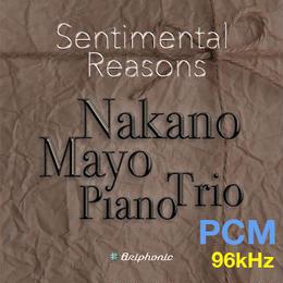 """1.2.3曲目 """"September"""" """"Kakurembo"""" """"Moonlight〜In My Memory"""" センチメンタル・リーズンズ 仲野真世ピアノトリオ 96kHz 24-bit"""