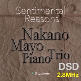 """1.2.3曲目 """"September"""" """"Kakurembo"""" """"Moonlight〜In My Memory"""" センチメンタル・リーズンズ 仲野真世ピアノトリオ DSD 2.8MHz"""