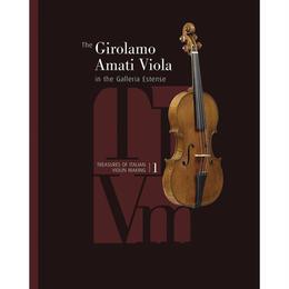 BOOK エステンセ美術館所蔵 ジローラモ・アマティ作ヴィオラ