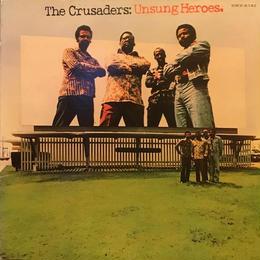 UNSUNG HEROS  /  THE CRUSADERS (LP)