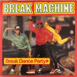 BREAK MACHINE / BREAK DANCE PARTY (UK盤LP)