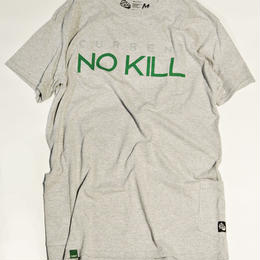 NO KILL [GRAY]