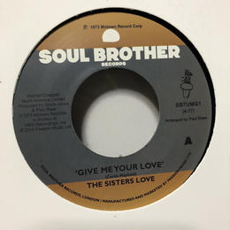 """(7"""") Sister Love / Give Me Your  Love   <soul / boogie>"""