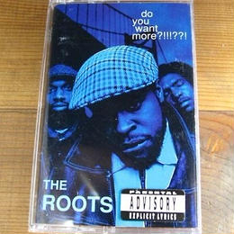(TAPE) THE ROOTS / do you want more?!!!?