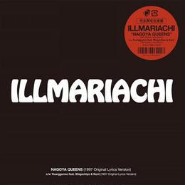 """(7"""") ILLMRIACHI / Nagoya Queens <hiphop/RAP>"""