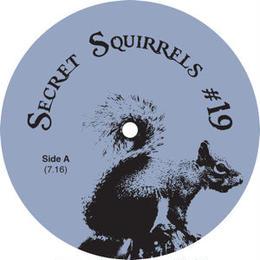 """(12"""") Secret Squirrel / Secret Squirrel No.19  <house / soul / edit>"""